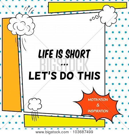 Life is short. Let's do this