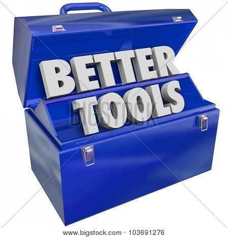 Better Tools words in a blue metal 3d toolbox to illustrate top premium, effective or productive equipment or skills