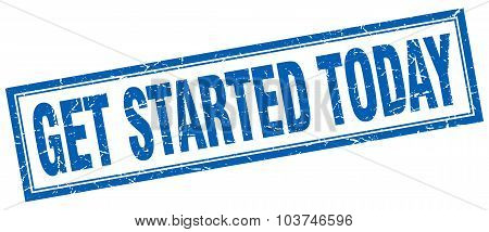 Get Started Today Blue Square Grunge Stamp On White