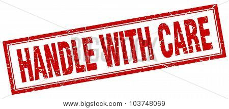Handle With Care Red Square Grunge Stamp On White