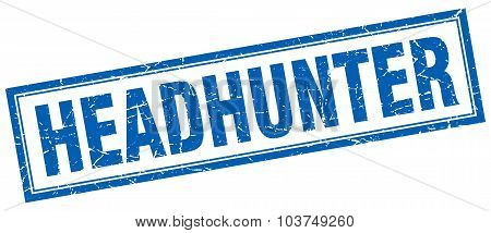 Headhunter Blue Square Grunge Stamp On White