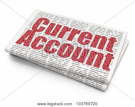 Banking concept: Current Account on Newspaper background
