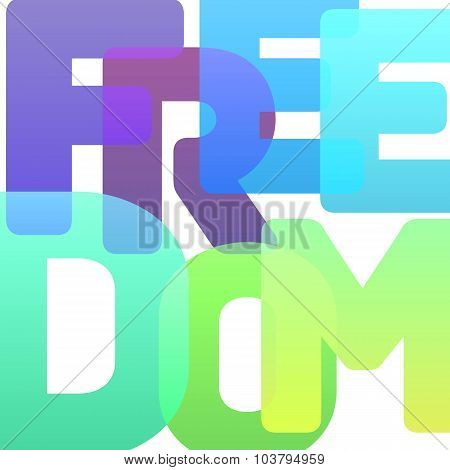 Vector typography poster Freedom of bold multicolor letters