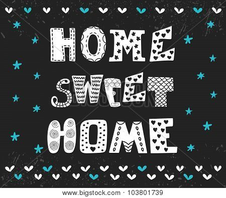 Home Sweet Home. Poster Design With Decorative Text. Cute Postcard With Design Elements