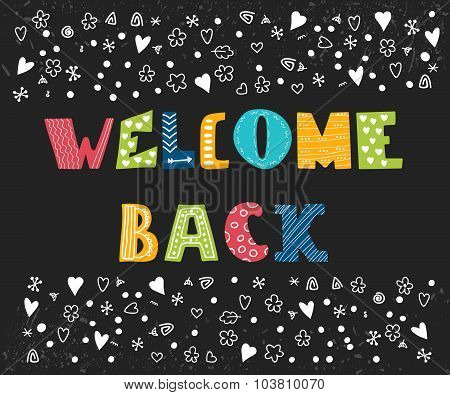 Welcome Back Lettering Text. Hand Drawn Design Elements. Cute Postcard