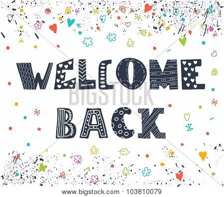 Welcome Back Lettering Text. Hand Drawn Elements For Your Design. Cute Postcard