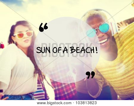 Sun of a Beach Summer Friendship Beach Vacation Concept