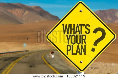 Whats Your Plan? sign on desert road