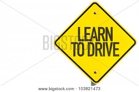Learn To Drive sign isolated on white background