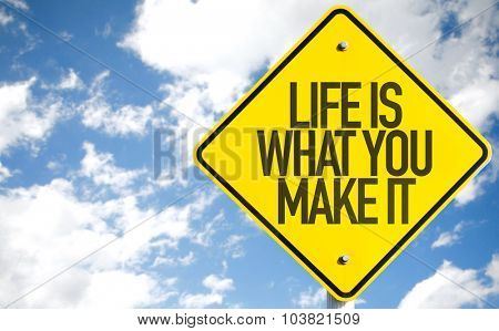 Life Is What You Make It sign with sky background