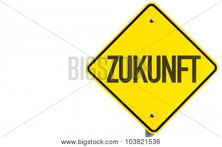 Future (in German) sign isolated on white background