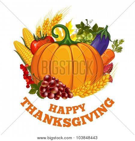Festive card with rich autumn harvest, ripe vegetables and text Happy Thanksgiving. Vector illustration. Isolated on white background.