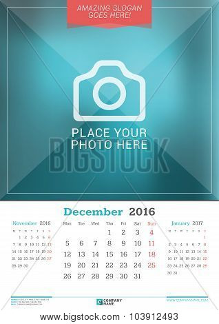 December 2016. Wall Monthly Calendar For 2016 Year. Vector Design Print Template With Place For Phot