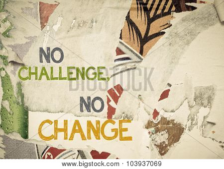 Inspirational Message - No Challenge, No Change