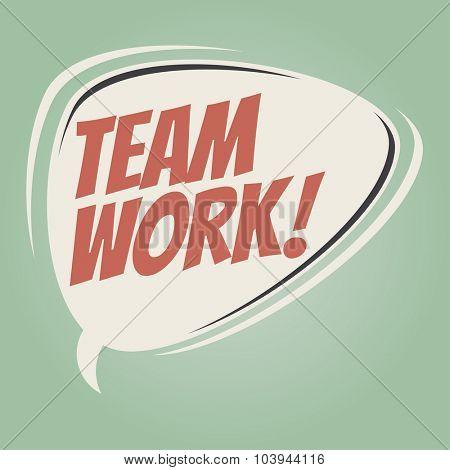 team work retro speech bubble