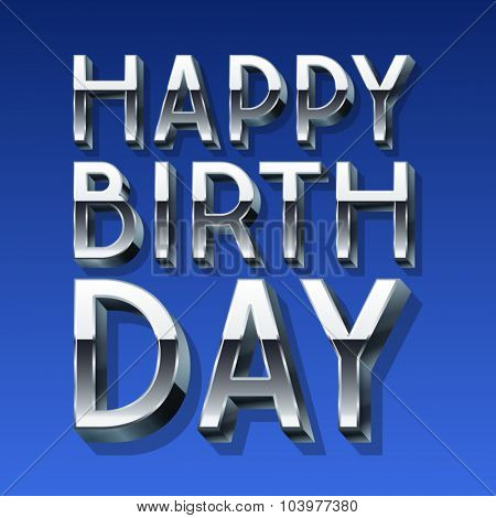 Happy birthday vector card with 3D silver font on blue background
