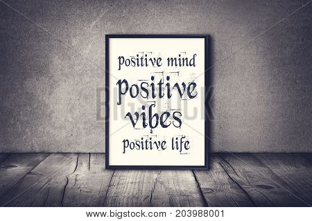 poster of Positive mind vibes life inspirational quote. Inspirational quote and motivational background.