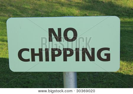 no chipping on golf course