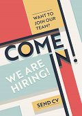Hiring Recruitment Poster. We Are Hiring Typography On Geometric Retro Colored Shapes Background. Op poster