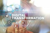 Digital Transformation, Concept Of Digitization Of Business Processes And Modern Technology. poster