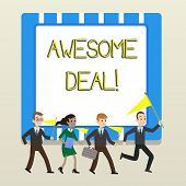 Word Writing Text Awesome Deal. Business Concept For A Large But Indefinite Quantity As Like As A Go poster
