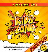Kids Zone Invitation Banner In Comic Boom Explosion Bubble On Yellow Halftone Background With Sunbur poster