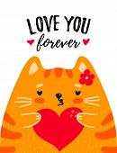 Cute Red Cat With Heart In Paws And Text I Love You Forever Isolated On White Background. Cute Desig poster