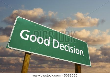 Good Decision Green Road Sign