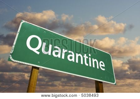 Quarantine Green Road Sign