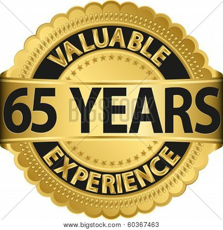 Valuable 65 years of experience golden label with ribbon, vector illustration