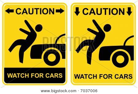 Caution - watch for cars. Warning sign.