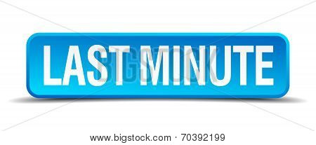 Last Minute Blue 3D Realistic Square Isolated Button