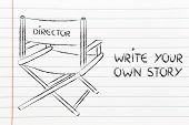 picture of psychological  - create your own story be the director of your own life - JPG