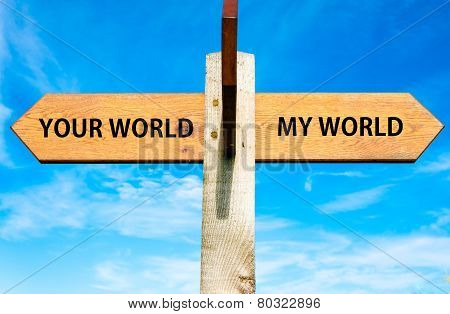 Your World versus My World