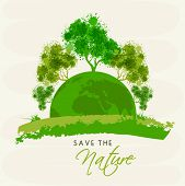 stock photo of save earth  - Mother earth globe with green trees and stylish text Save The Nature - JPG