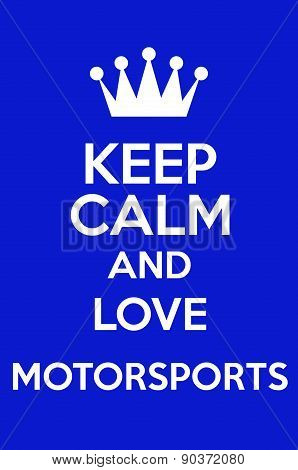 Keep Calm And Love Motorsports