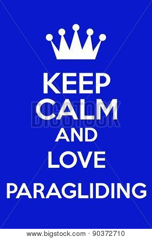 Keep Calm And Love Paragliding