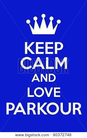 Keep Calm And Love Parkour