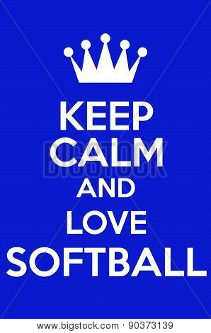 Keep Calm And Love Softball