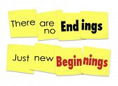foto of just say no  - There are No Endings Just New Beginnings words on sticky notes for a motivational or inspirational saying or quote - JPG