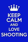 picture of shoot out  - Keep Calm And Love Shooting Poster Art - JPG