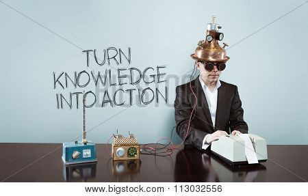 Turn knowledge into action concept with vintage businessman and calculator