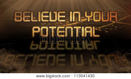 Gold Quote - Believe In Your Potential