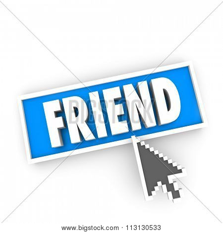 Friend word symolizing friendship in an online website button and cursor arrow