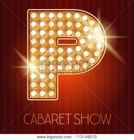 Vector shiny gold lamp alphabet in cabaret show style. Letter P