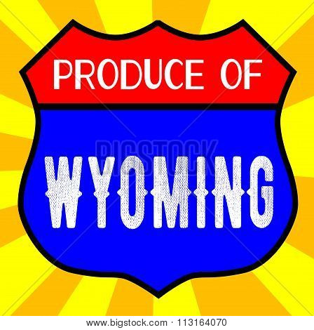 Produce Of Wyoming Shield