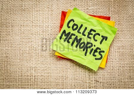 collect memories - advice or reminder on a sticky note against burlap canvas