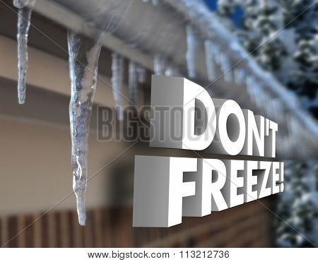 Don't Freeze 3d words to illustrate cold, frozen or weather winter storm