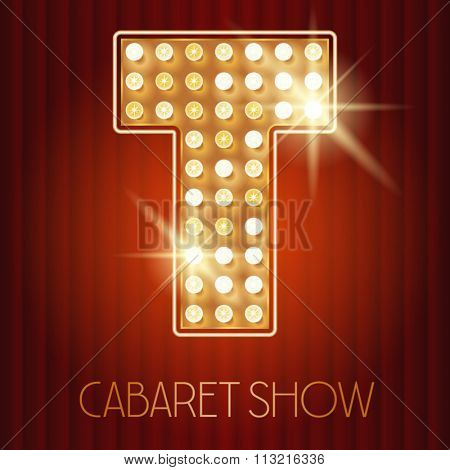 Vector shiny gold lamp alphabet in cabaret show style. Letter T
