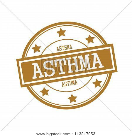 Asthma White Stamp Text On Circle On Brown Background And Star